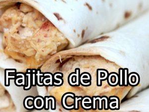 receta de Fajitas de pollo con crema